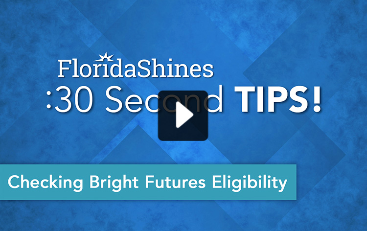 FloridaShines 30 Second Tip - Checking Bright Futures Eligibility
