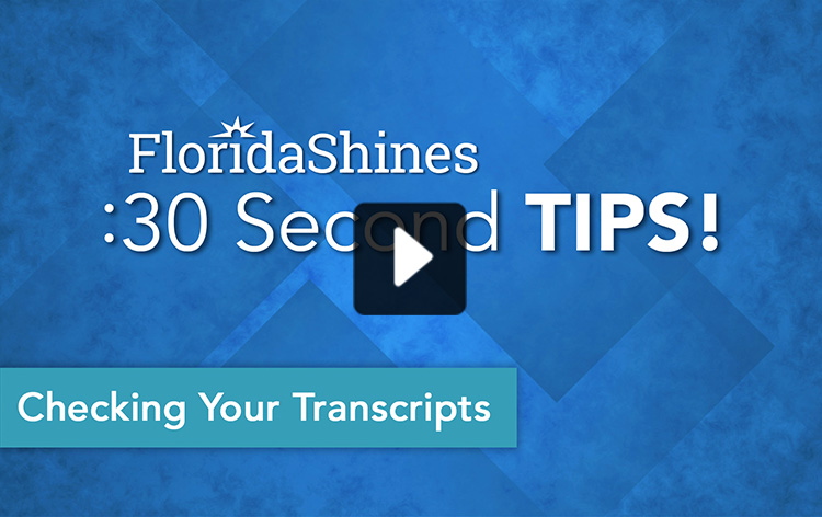FloridaShines 30 Second Tip - Checking Your Transcripts