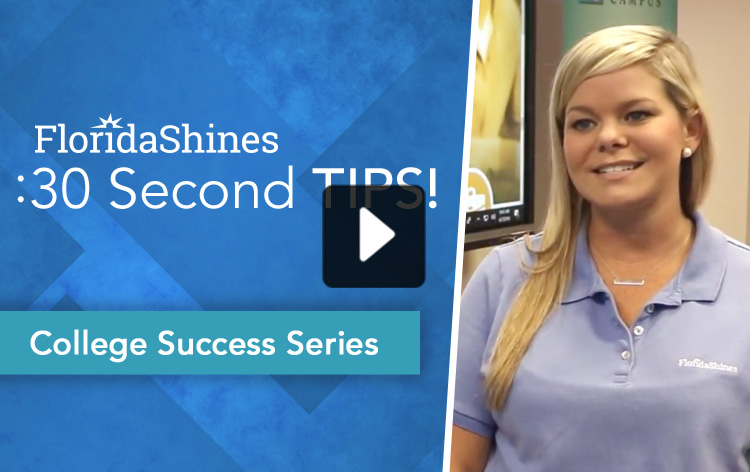 FloridaShines 30 Second Tip - College Success Series