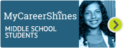 Blue button that has mycareershines logo and reads middle school students with picture of girl smiling