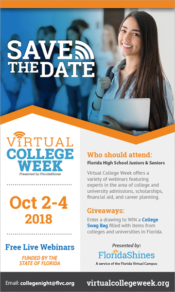 Virtual College Week Save the Date October 2-4, 2018. Free live webinars funded by the state of Florida. Email: collegenight@flvc.org.