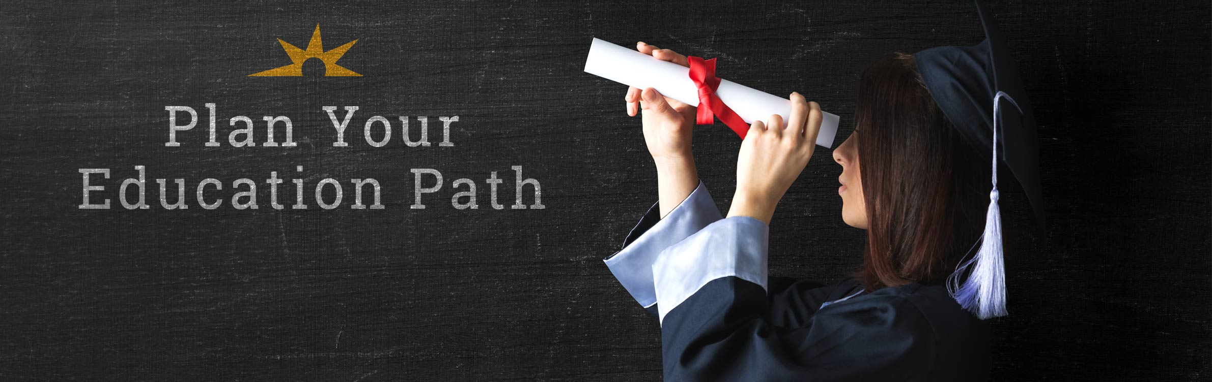 Plan Your Education Path
